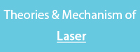 Theories and Mechanism of Laser